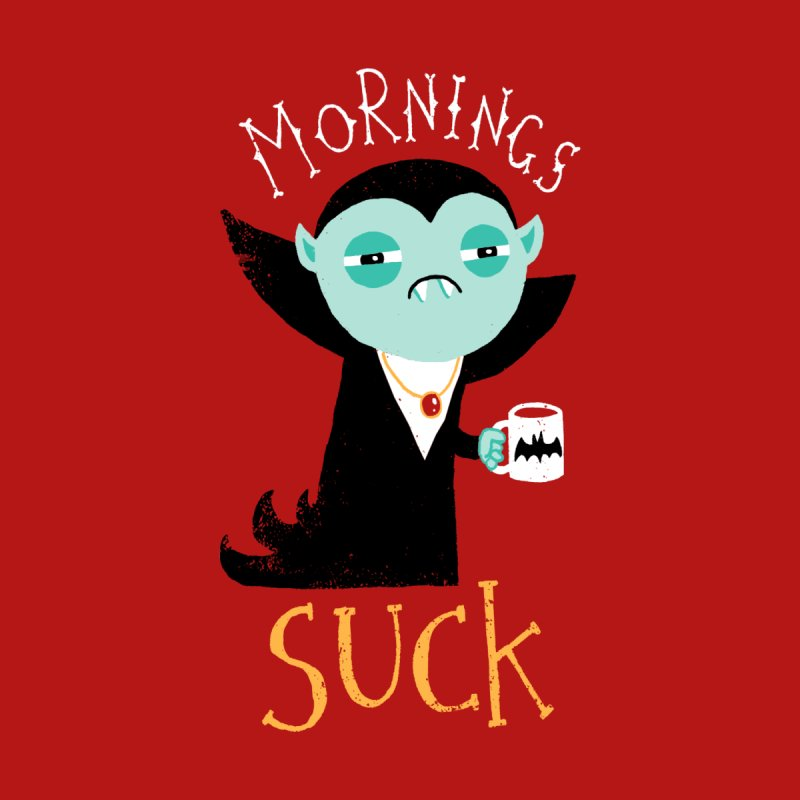 Mornings Suck Men's T-Shirt by Threadless Artist Shop
