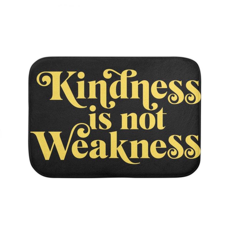 Kindness is not Weakness Home Bath Mat by Threadless Artist Shop
