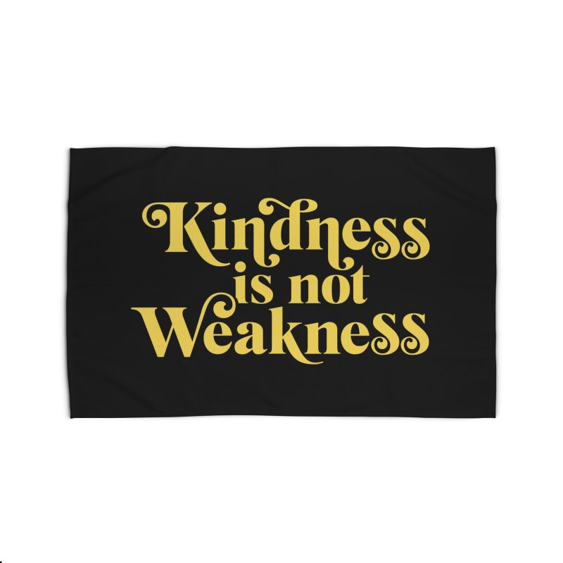 Kindness is not Weakness Home Rug by Threadless Artist Shop