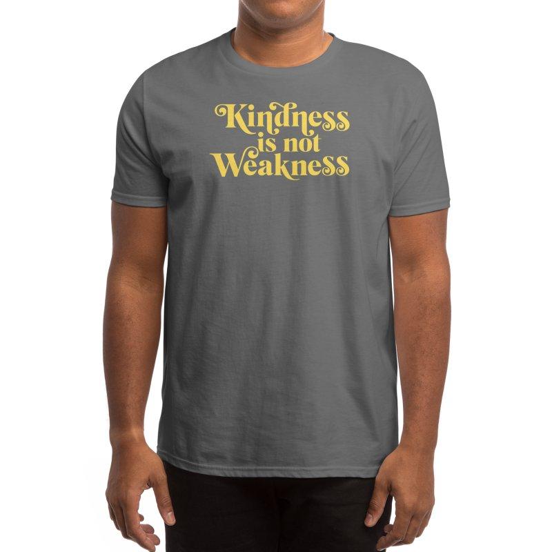 Kindness is not Weakness Men's T-Shirt by Threadless Artist Shop