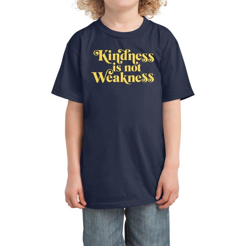 Kindness is not Weakness Kids T-Shirt by Threadless Artist Shop