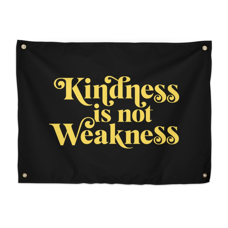 Kindness is not Weakness Home Tapestry by Threadless Artist Shop