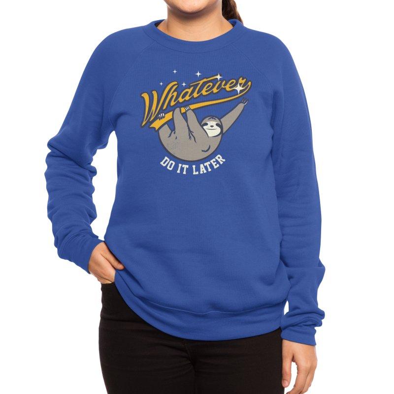 Whatever Women's Sweatshirt by Threadless Artist Shop