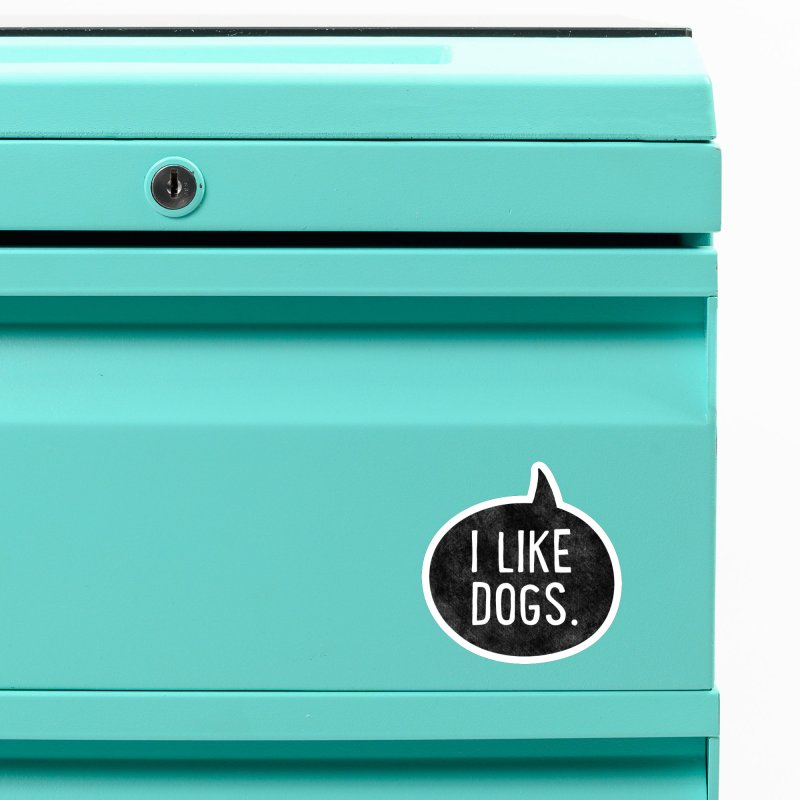 I Like Dogs Accessories Magnet by Threadless Artist Shop