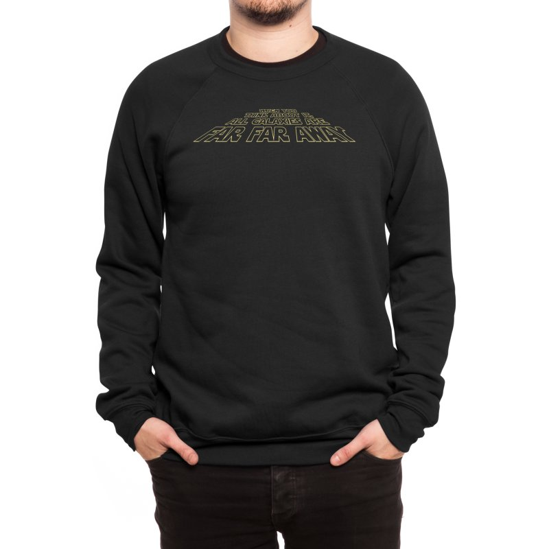 When You Think About It, All Galaxies Are Far, Far, Away Men's Sweatshirt by Threadless Artist Shop