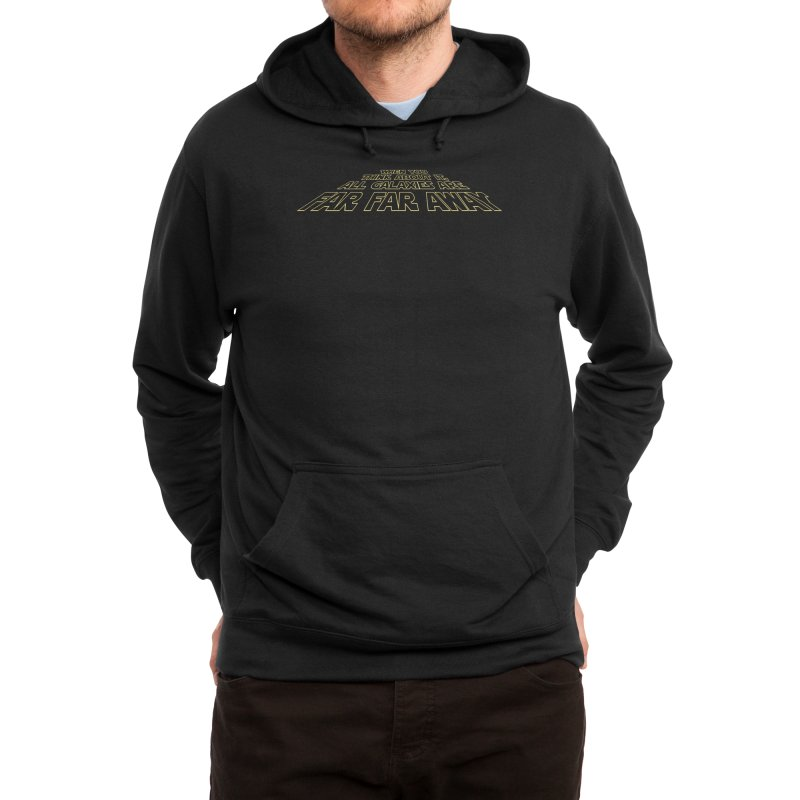 When You Think About It, All Galaxies Are Far, Far, Away Men's Pullover Hoody by Threadless Artist Shop