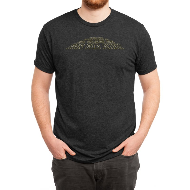 When You Think About It, All Galaxies Are Far, Far, Away Men's T-Shirt by Threadless Artist Shop