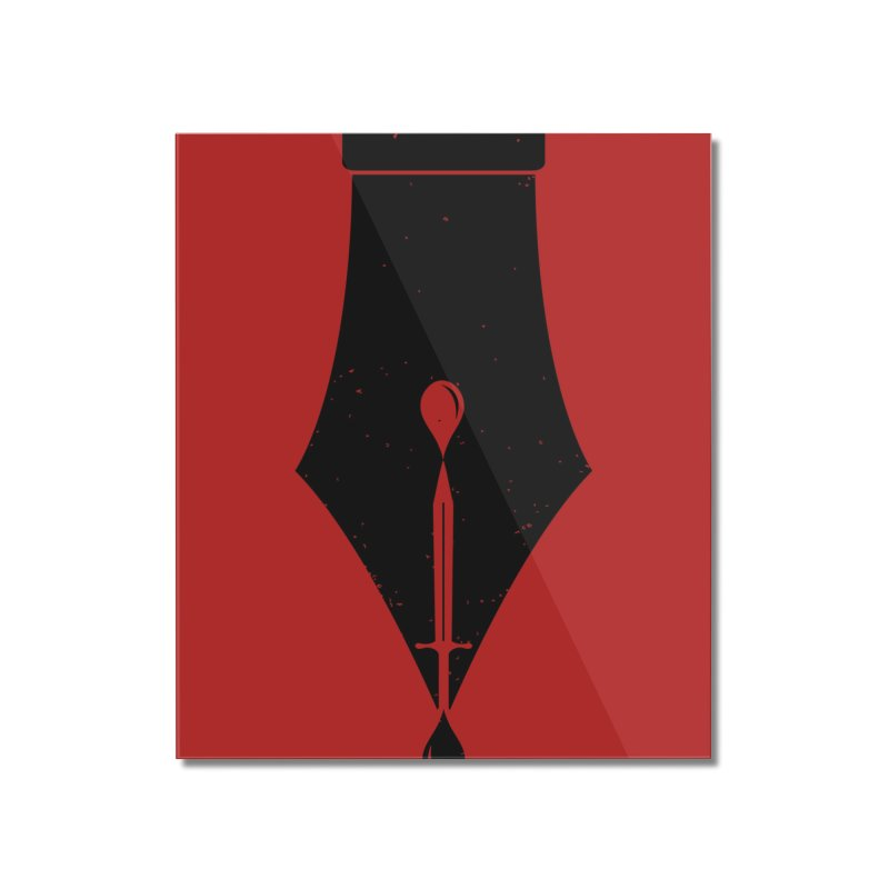 The Pen is Mightier than the Sword Home Mounted Acrylic Print by Threadless Artist Shop