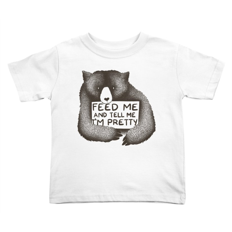 Feed Me And Tell Me I'm Pretty Kids Toddler T-Shirt by Threadless Artist Shop