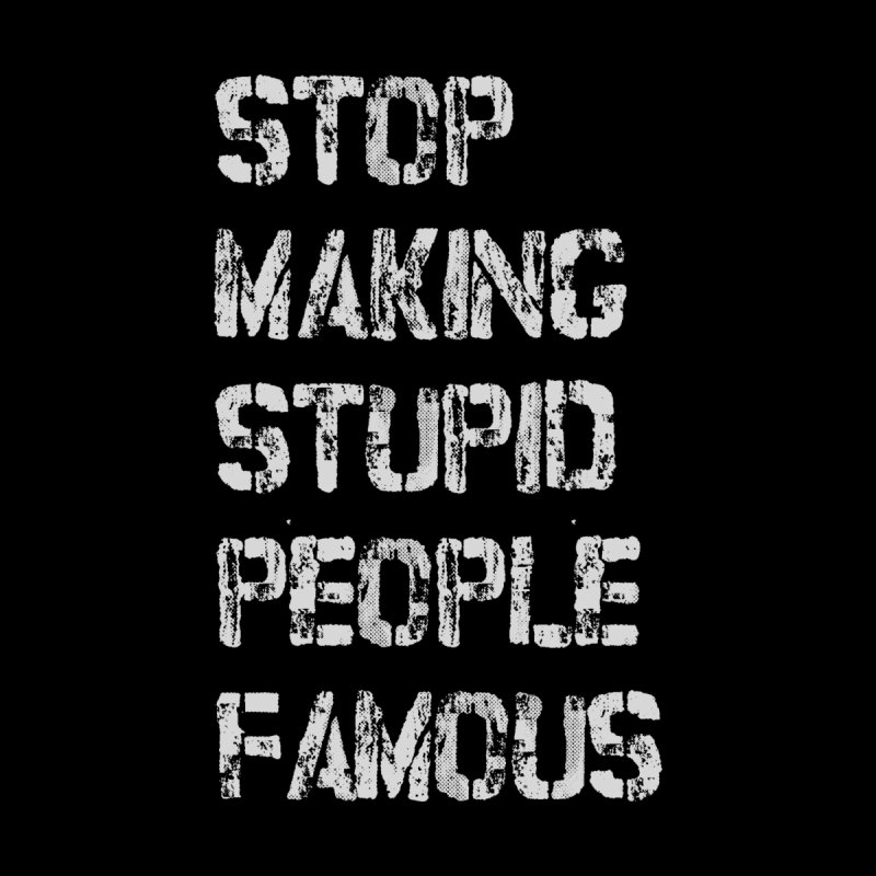 Stop Making Stupid People Famous Men's Zip-Up Hoody by Threadless Artist Shop