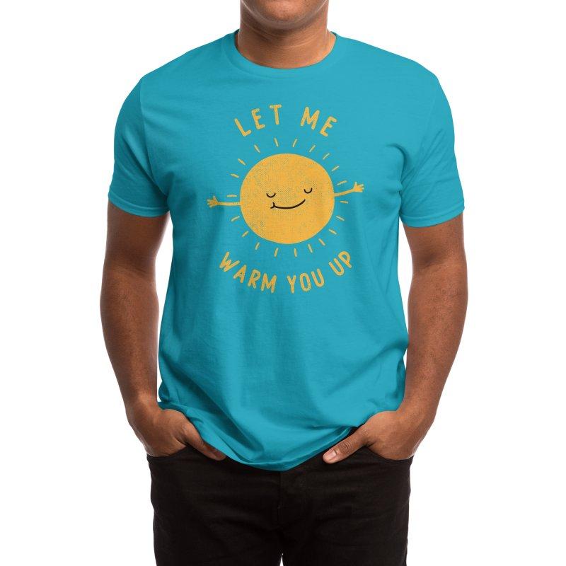 Let Me Warm You Up Men's T-Shirt by Threadless Artist Shop