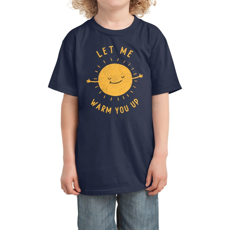 Let Me Warm You Up Kids T-Shirt by Threadless Artist Shop