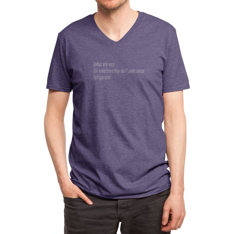Haikus Are Easy, But Sometimes... Men's V-Neck by Threadless Artist Shop