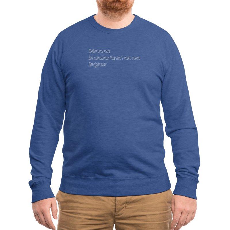 Haikus Are Easy, But Sometimes... Men's Sweatshirt by Threadless Artist Shop