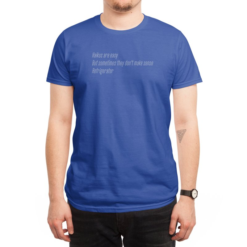 Haikus Are Easy, But Sometimes... Men's T-Shirt by Threadless Artist Shop