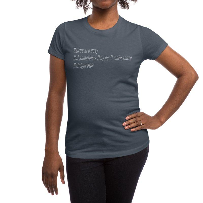 Haikus Are Easy, But Sometimes... Women's T-Shirt by Threadless Artist Shop