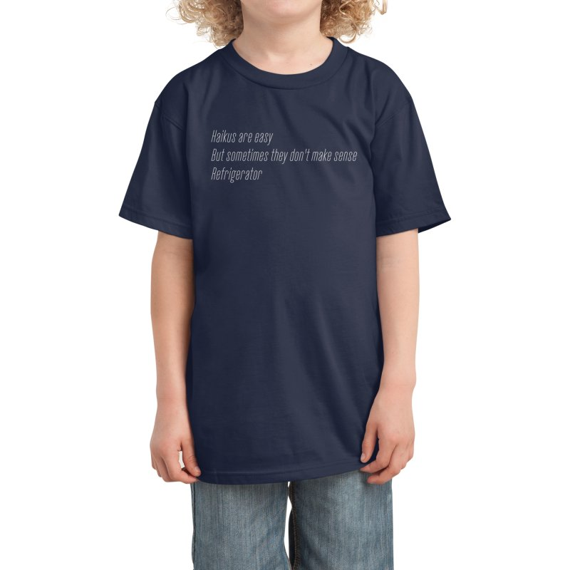 Haikus Are Easy, But Sometimes... Kids T-Shirt by Threadless Artist Shop