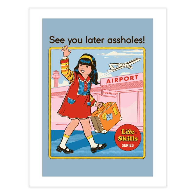 See You Later Home Fine Art Print by Threadless Artist Shop
