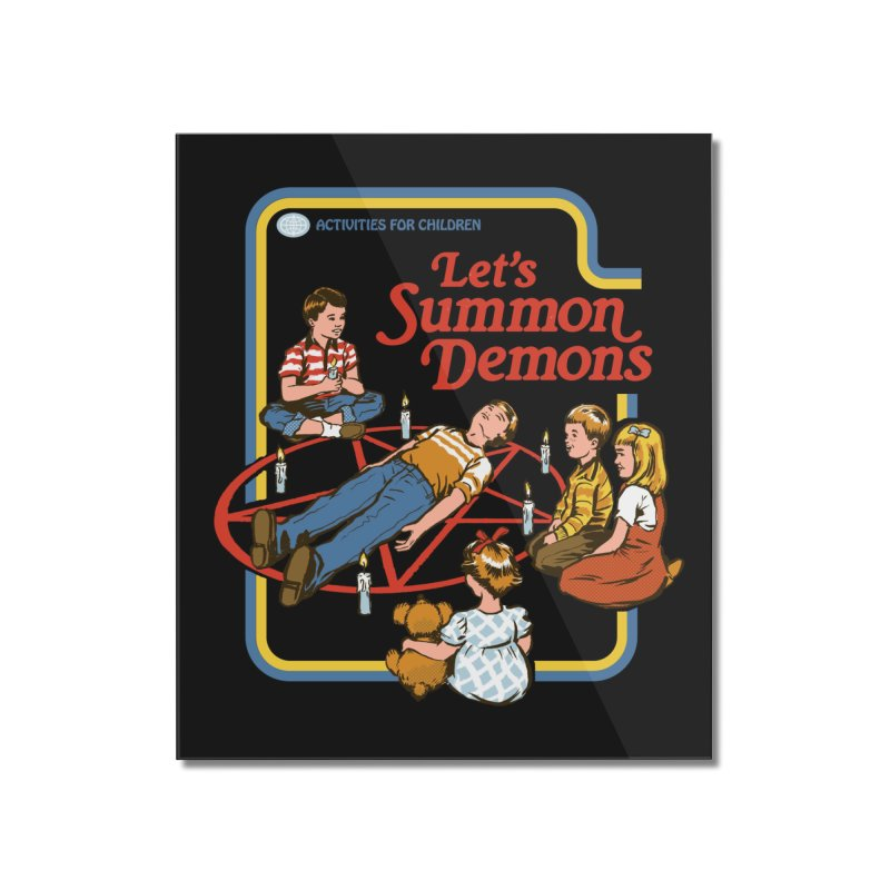 Let's Summon Demons (Black Variant) Home Mounted Acrylic Print by Threadless Artist Shop