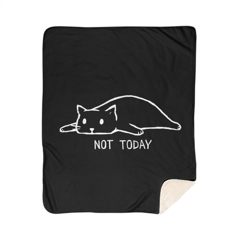 Not Today (Black Variant) Home Blanket by Threadless Artist Shop