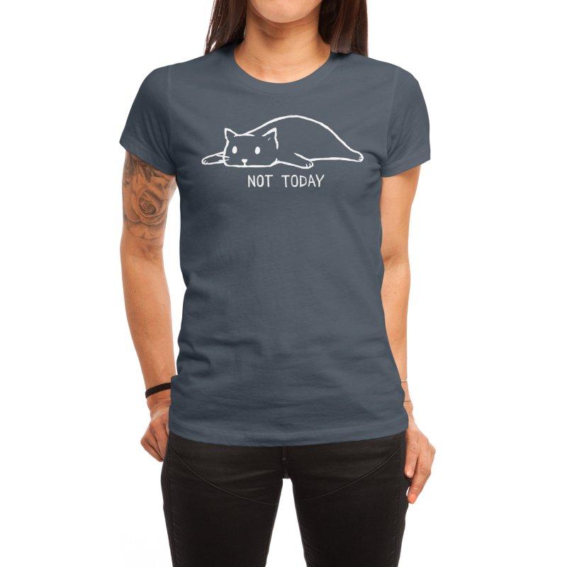 Not Today (Black Variant) Women's T-Shirt by Threadless Artist Shop