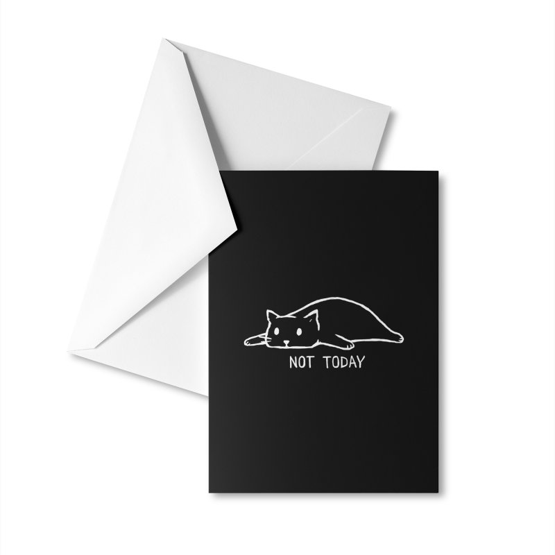 Not Today (Black Variant) Accessories Greeting Card by Threadless Artist Shop