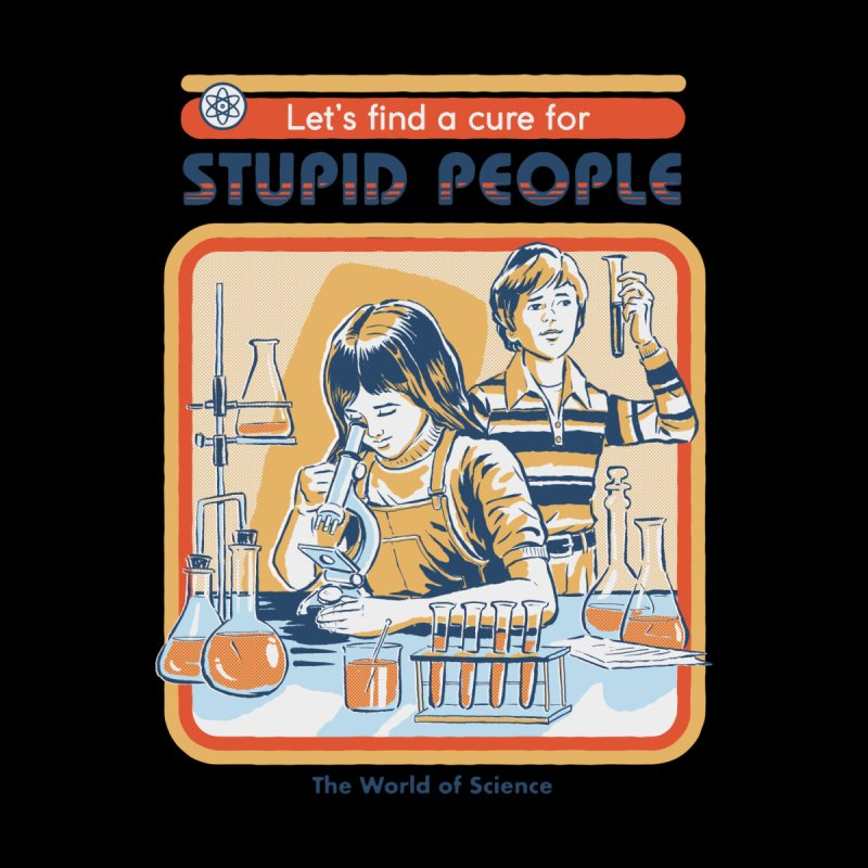 A Cure for Stupid People (Black Variant) Men's T-Shirt by Threadless Artist Shop