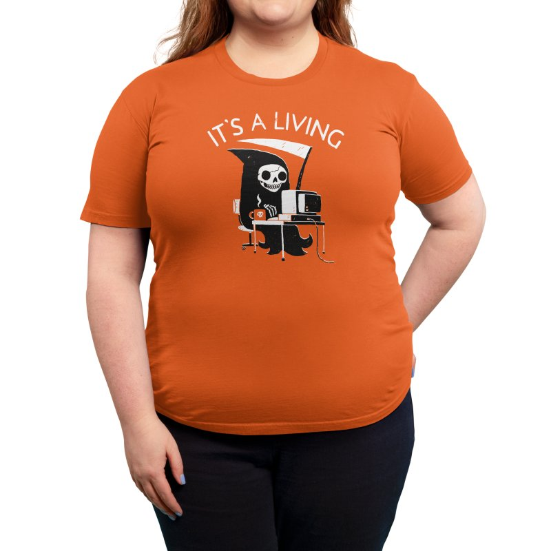 It's A Living Women's T-Shirt by Threadless Artist Shop