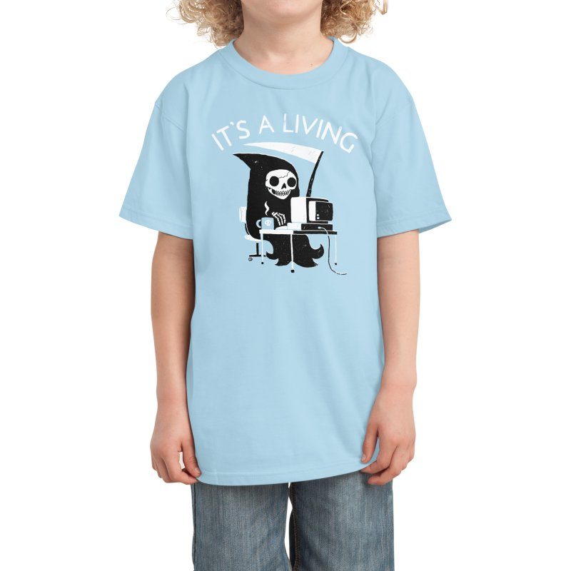 It's A Living Kids T-Shirt by Threadless Artist Shop