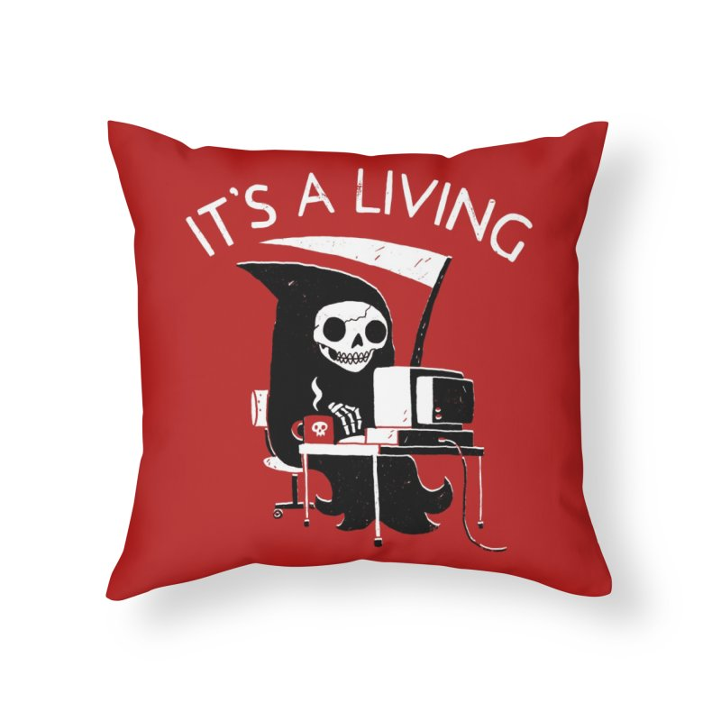 It's A Living Home Throw Pillow by Threadless Artist Shop
