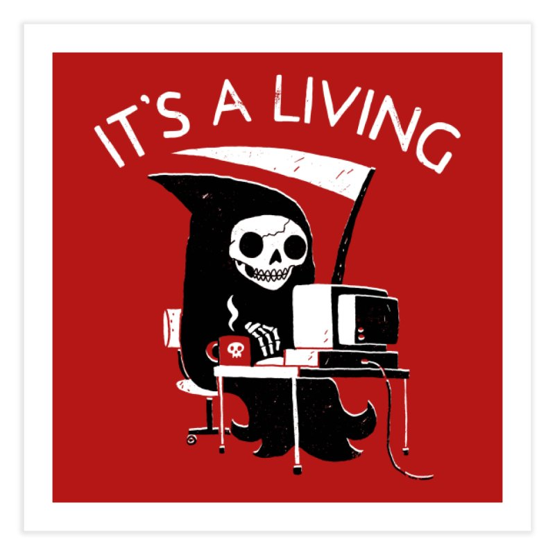 It's A Living Home Fine Art Print by Threadless Artist Shop