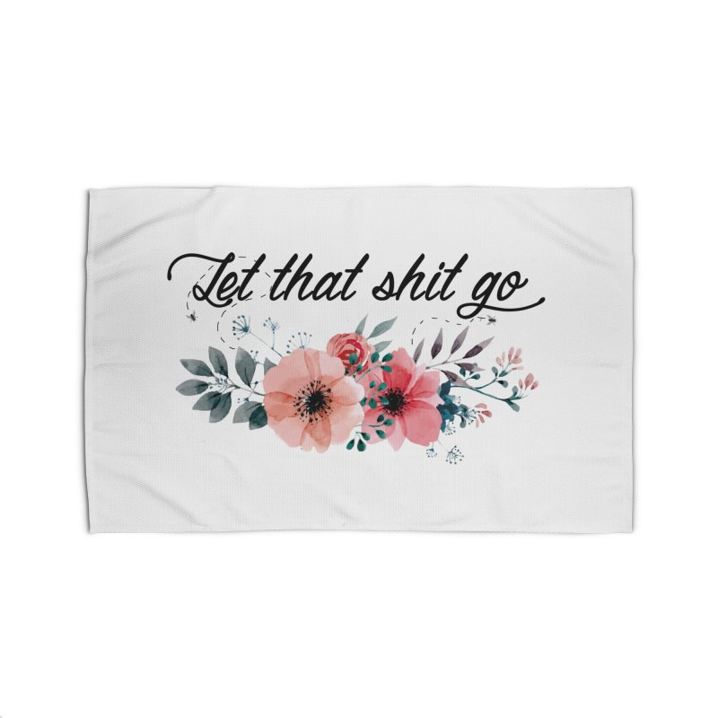 Let that shit go Home Rug by Threadless Artist Shop