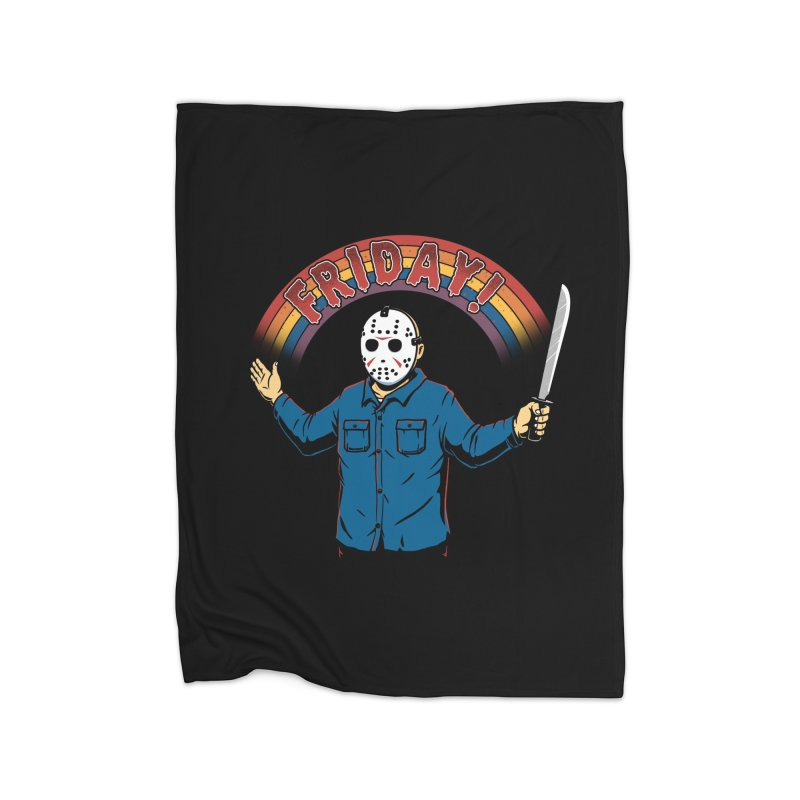 As long as we have Fridays! Home Blanket by Threadless Artist Shop