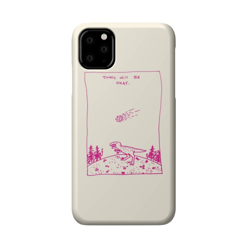 Things Will Be Okay Accessories Phone Case by Threadless Artist Shop