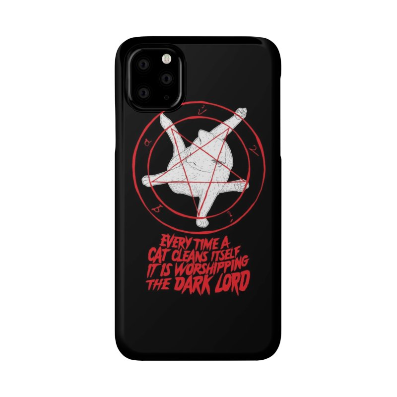 EVERY TIME A CAT CLEANS ITSELF IT IS WORSHIPPING THE DARK LORD Accessories Phone Case by Threadless Artist Shop