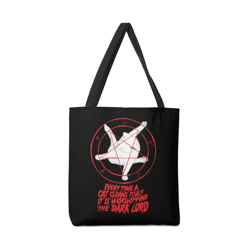 EVERY TIME A CAT CLEANS ITSELF IT IS WORSHIPPING THE DARK LORD Accessories Bag by Threadless Artist Shop