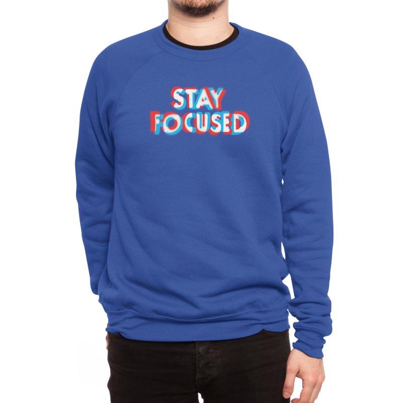 Stay Focused Men's Sweatshirt by Threadless Artist Shop
