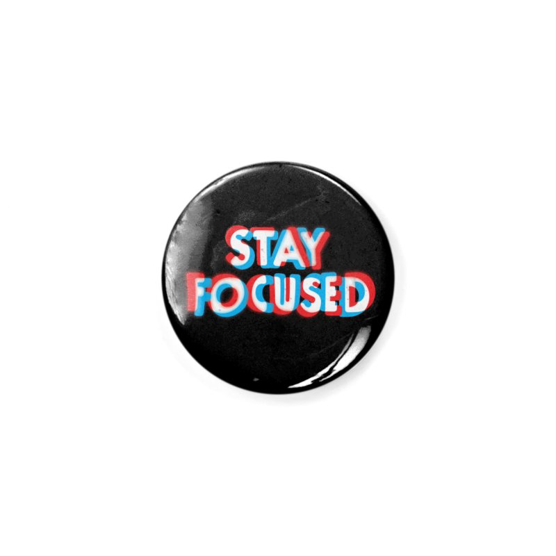 Stay Focused Accessories Button by Threadless Artist Shop