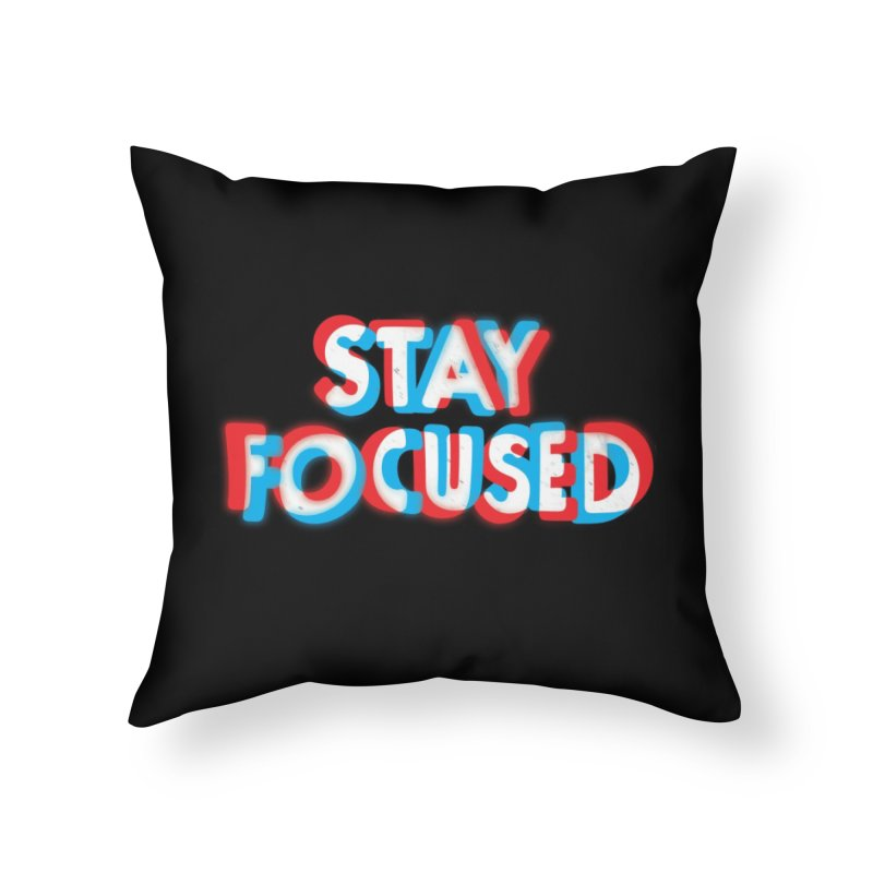 Stay Focused Home Throw Pillow by Threadless Artist Shop