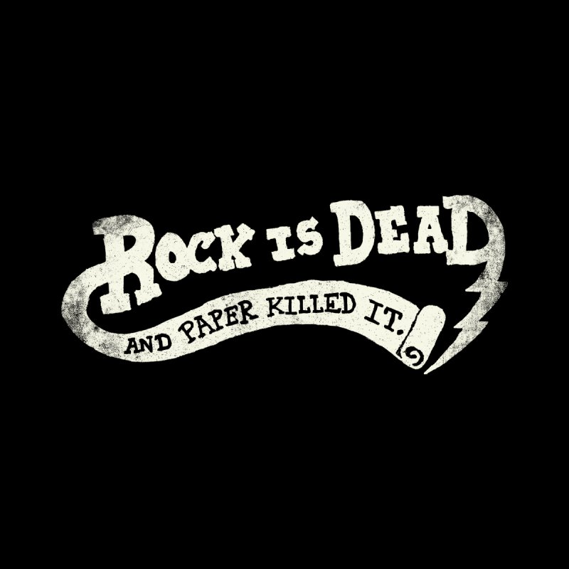 Rock Is Dead and Paper Killed It. Home Throw Pillow by Threadless Artist Shop