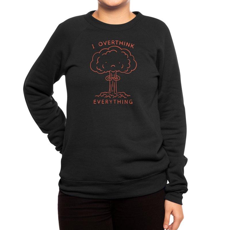 Overthink Women's Sweatshirt by Threadless Artist Shop
