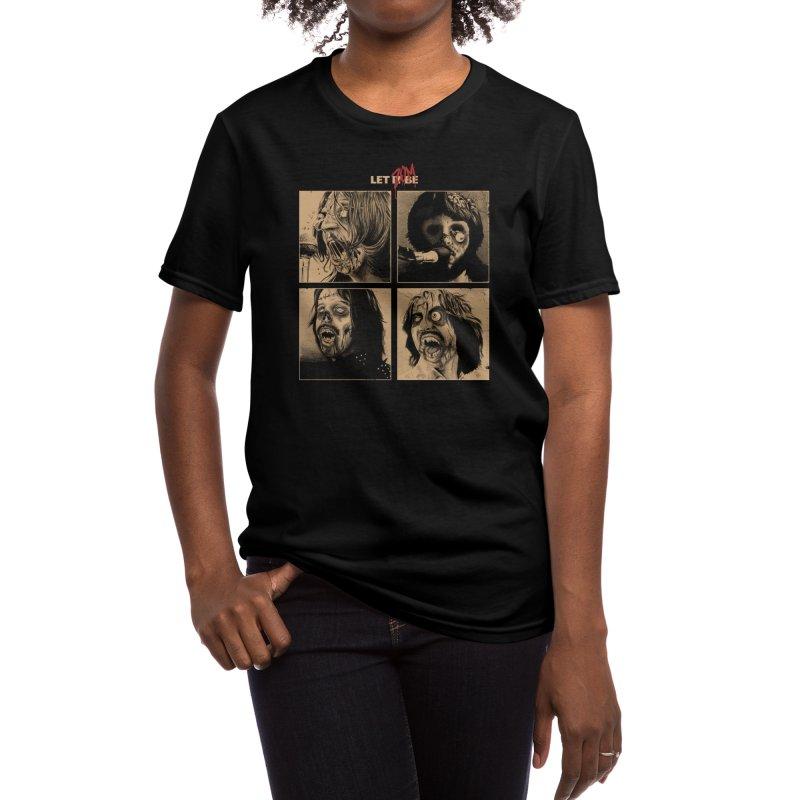 LET IT (ZOM)BE Women's T-Shirt by Threadless Artist Shop
