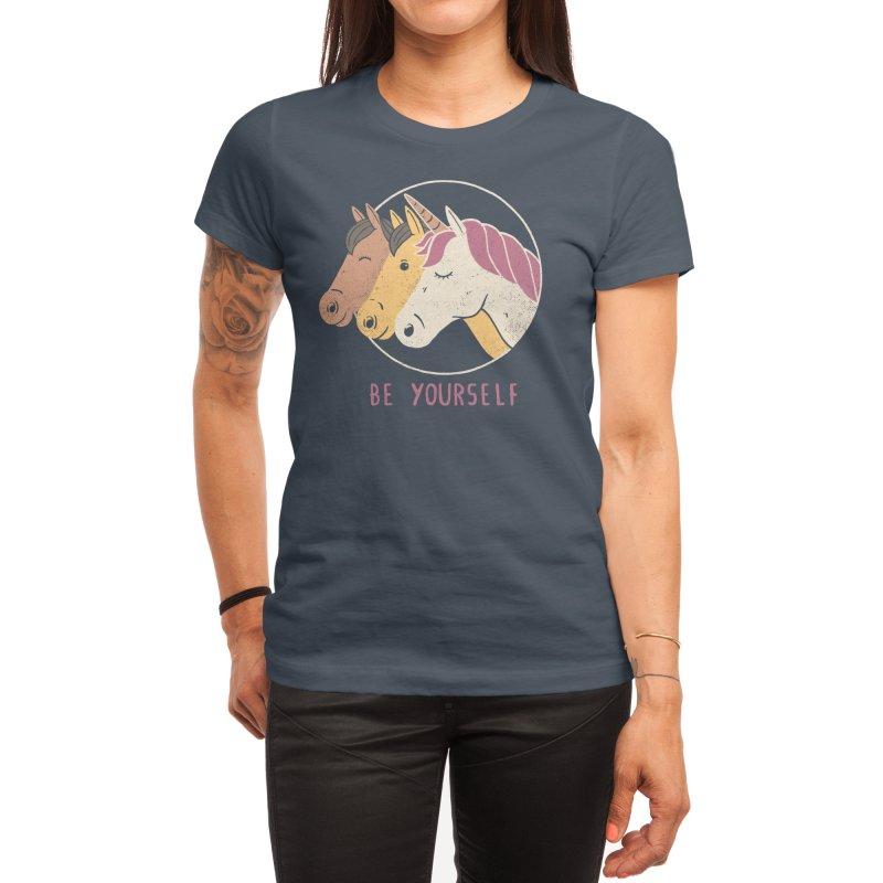 Be Yourself Women's T-Shirt by Threadless Artist Shop