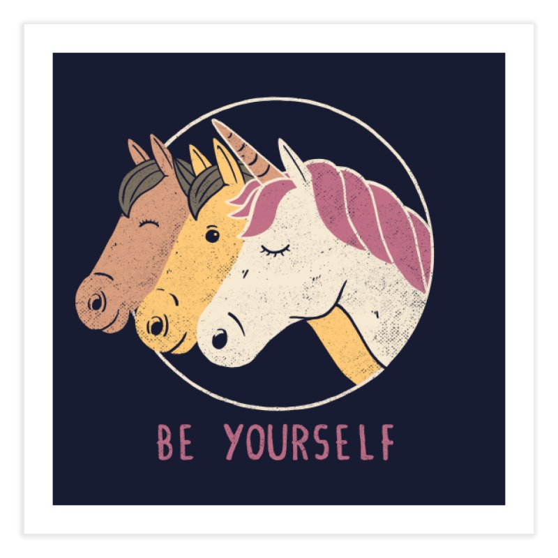 Be Yourself Home Fine Art Print by Threadless Artist Shop