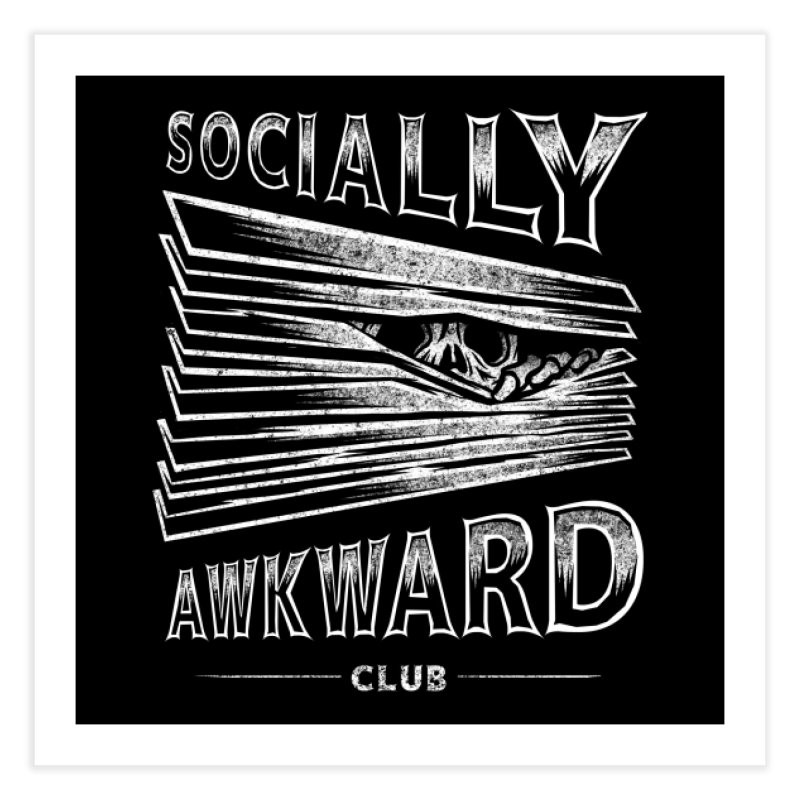 Socially Awkward Club Home Fine Art Print by Threadless Artist Shop