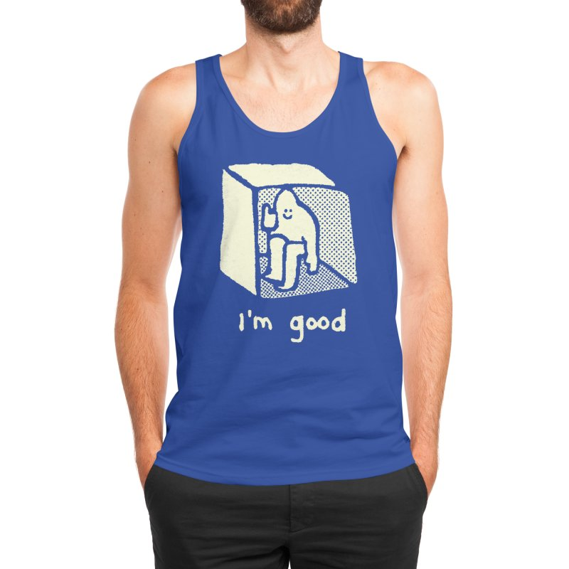 I'm Good Men's Tank by Threadless Artist Shop