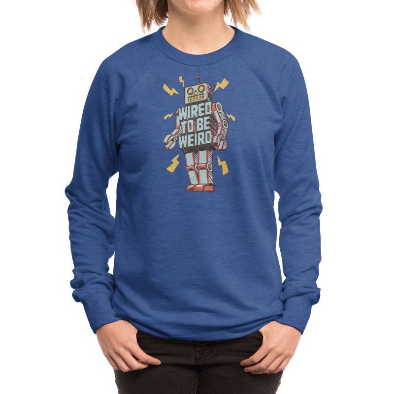 Wired to be Weird Women's Sweatshirt by Threadless Artist Shop