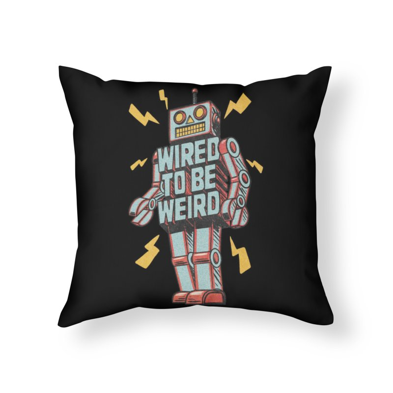 Wired to be Weird Home Throw Pillow by Threadless Artist Shop