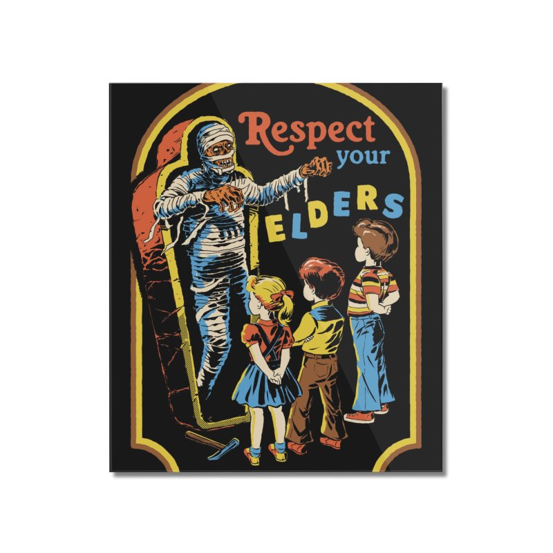 Respect Your Elders (Black Variant) Home Mounted Acrylic Print by Threadless Artist Shop