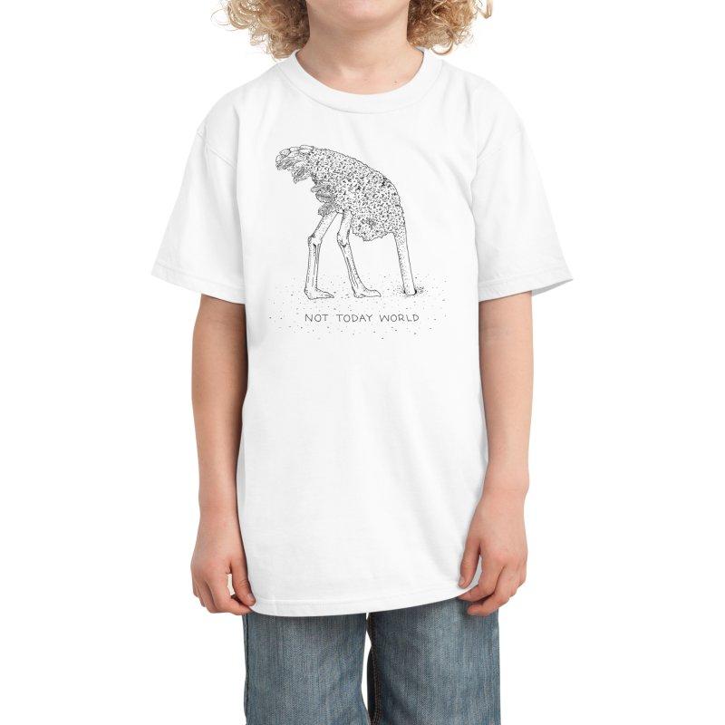 Not Today World Kids T-Shirt by Threadless Artist Shop